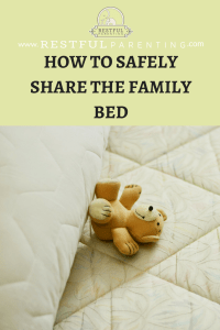 Learn how you can safely share your family bed to get the sleep you need and tips to transition when you are ready.