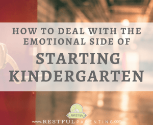 How to Deal with The Emotional Side of Starting Kindergarten