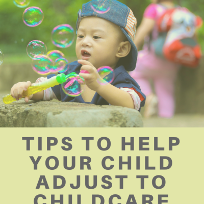 Tips to Help your Child Adjust to Childcare