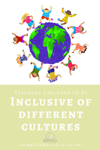Teaching Children to be Inclusive of Different Cultures