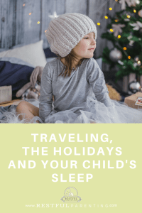 Traveling, the Holidays and Your Child's Sleep: Keeping Your Child in a Sleep Routing while Enjoying the Season!