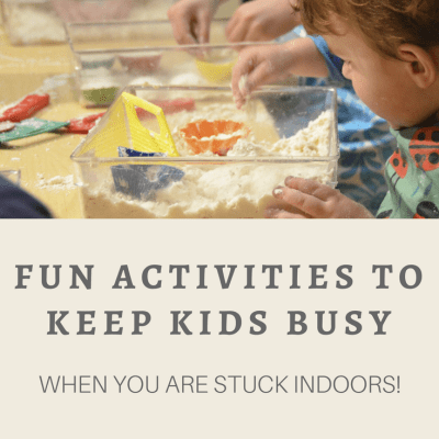 Fun Activities to Keep Kids Busy When You Are Stuck Indoors