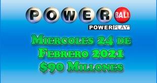 Resultados Powerball 24 de Febrero del 2021 $90 Millones de dolares