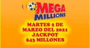 Resultados Mega Millions 2 de Marzo del 2021 $43 Millones de dolares