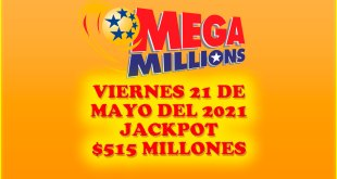 Resultados Mega Millions 21 de Mayo del 2021 $515 Millones de dolares