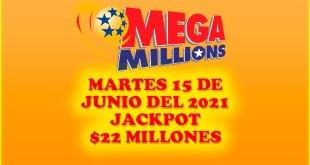 Resultados Mega Millions 15 de Junio del 2021 $22 Millones de dolares
