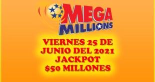Resultados Mega Millions 25 de Junio del 2021 $50 Millones de dolares