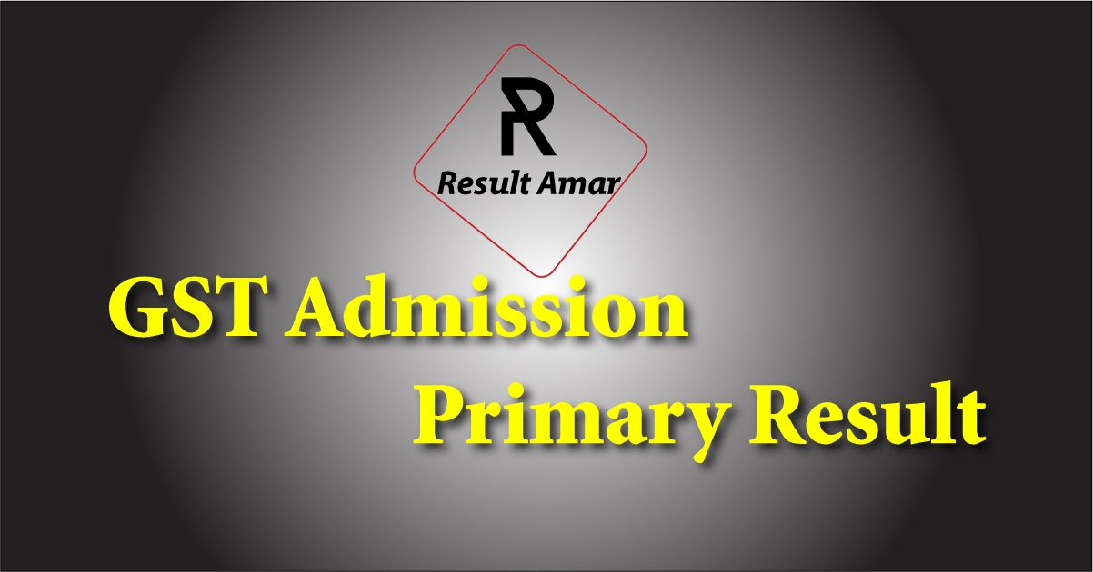 GST Admission Primary Result