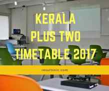 Kerala Plus Two  Time Table 2017 – DHSE Examination 2017