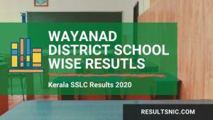 Kerala SSLC School Wise results Wayanad District 2020