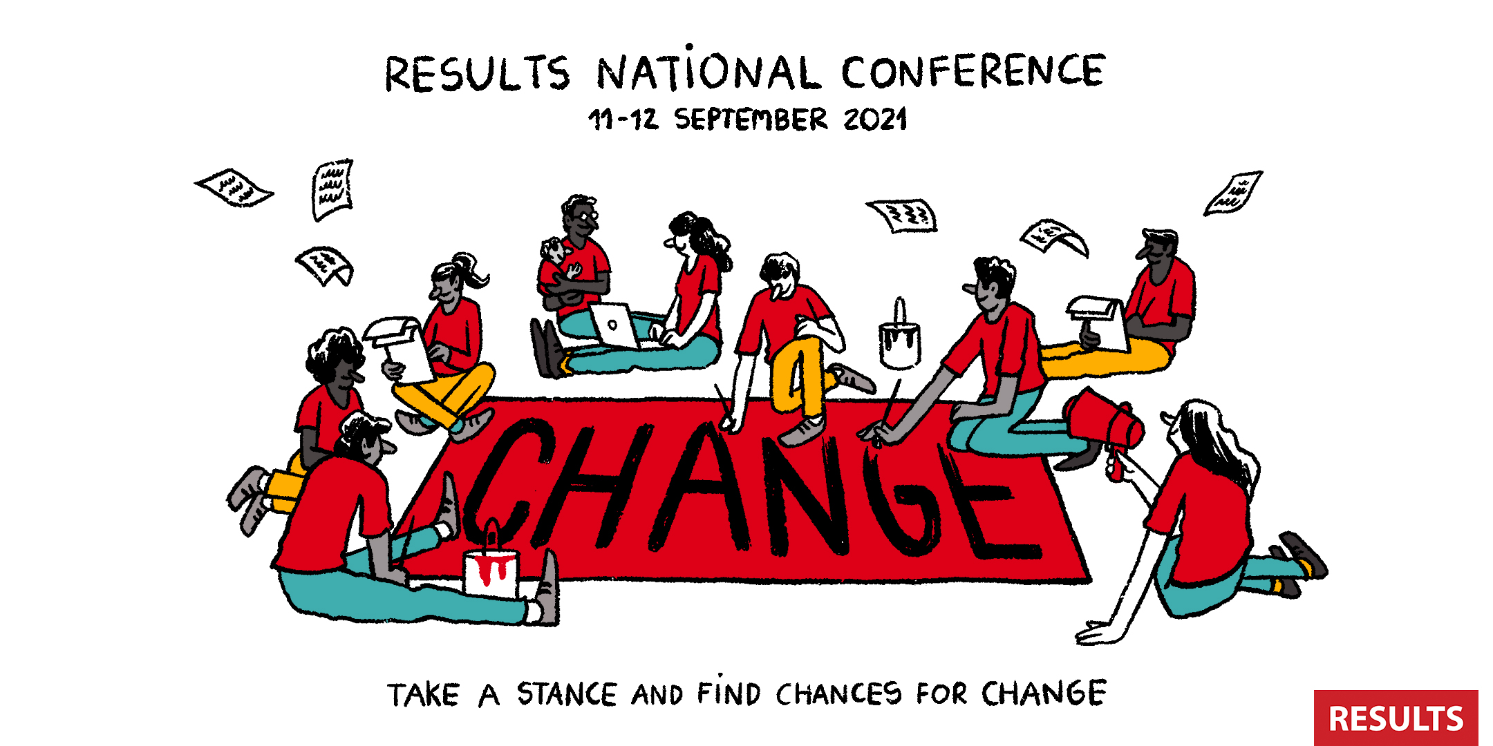 RESULTS National Conference, 11-12 September, 2021. Illustration of people sat down; one on a laptop, some write letters and others are painting a banner that says 'change'. Beneath the illustration: Take a stance and find chances for change