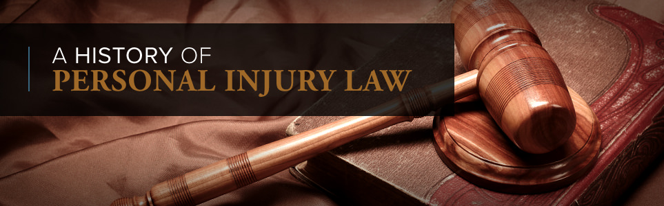 A History Of Personal Injury Law Katherman Briggs Greenberg