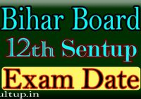 Bihar Board 12th Sentup Exam dATE 2020