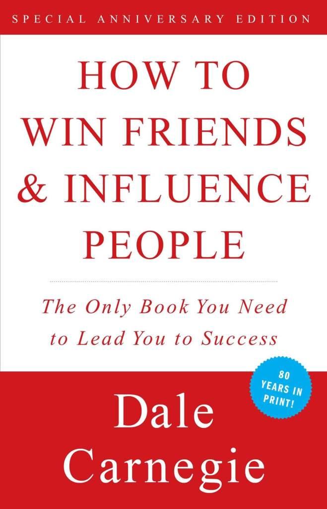 Cómo ganar amigos e influenciar sobre las personas - Dale Carnegie