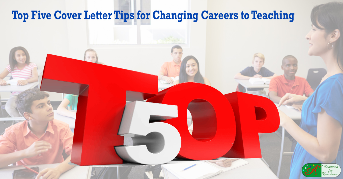 Five Cover Letter Tips For Changing Careers To Teaching
