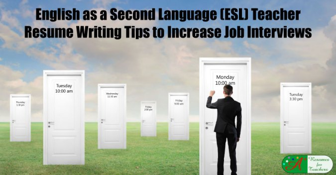 English as a Second Language  ESL  Teacher Resume Writing Tips Teacher Resume Writing Tips to Increase Job Interviews