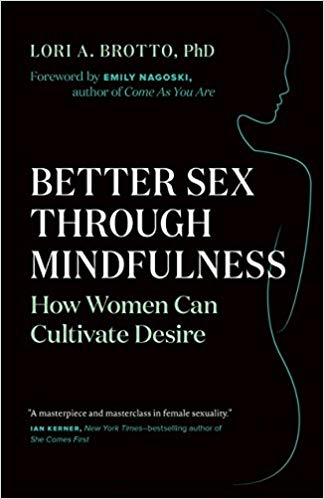 libro resumido de Lori A. Brotto. Mejor Sexo a través de la Atención Plena, Better Sex Through Mindfulness