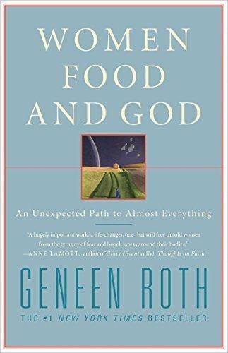 libro resumido de Geneen Roth. Mujeres, comida y Dios; Women, food and God