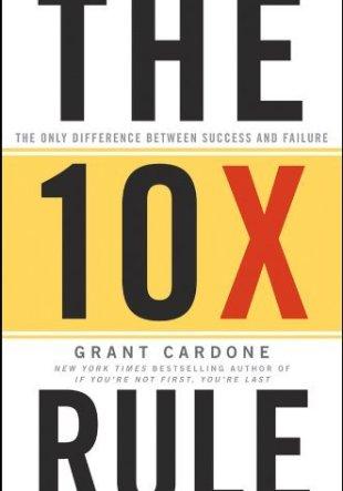 La Regla 10X de Grant Cardone
