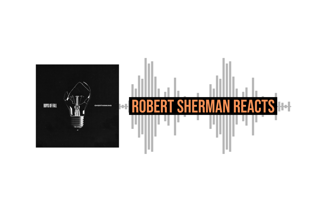 "Robert Sherman Reacts to Boys of Fall single ""Overthinking"""