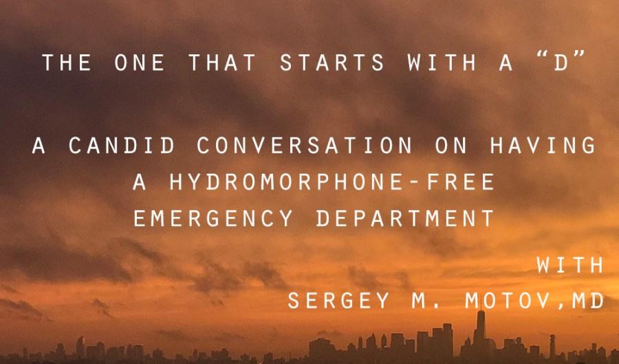 020 A Hydromorphone-Free ED? w/Sergey Motov, MD - RESUS NURSE
