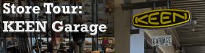 KEEN Garage Store Tour