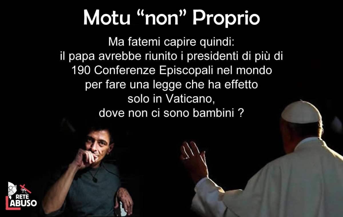Se i minori avranno l'accortezza di farsi abusare nello Stato della Città del Vaticano, vedranno tutelati i loro diritti; al di fuori, non possiamo agire.