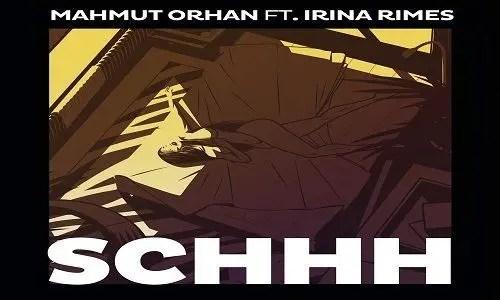 Mahmut Orhan - Schhh ft. Irina Rimes