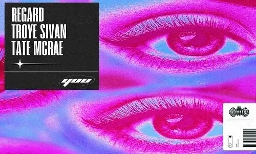 Regard x Troye Sivan x Tate McRae - You