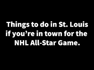 Things to do in st. Louis if you're in town for the NHL All Star Game