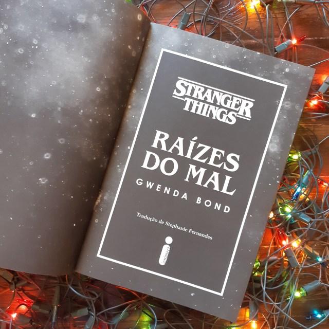 Resenha de Stranger Things: Raízes do Mal por Gwenda Bond, lançado pela Intrínseca!