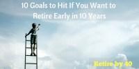 https://retireby40.org/10-goals-retire-early-in-10-years/