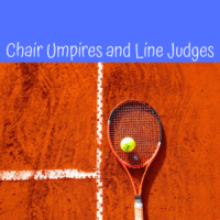 Chair Umpires and Line Judges