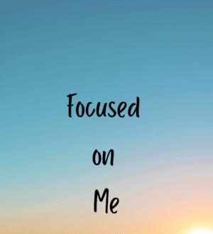 Focused on Me