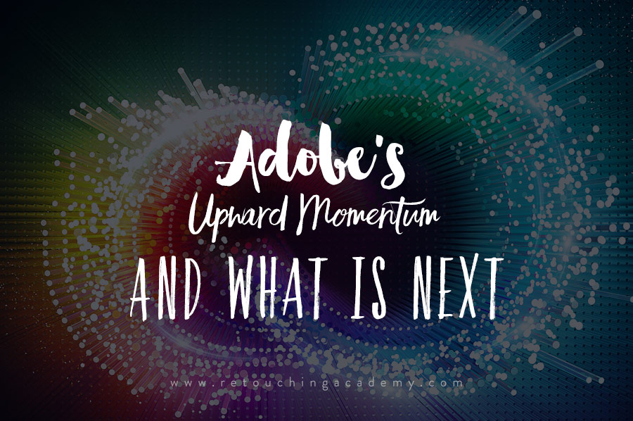 Adobe's Upward Momentum and What Is Next