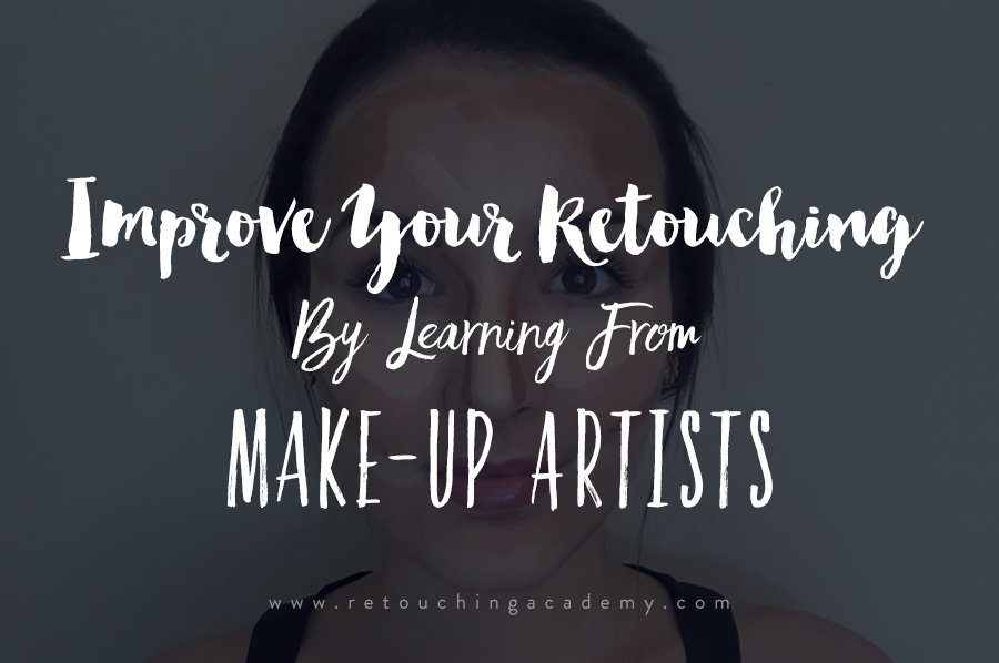 Improve Your Retouching By Learning From Make-Up Artists