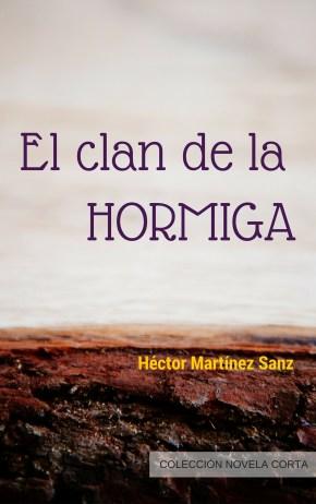 El Clan de la Hormiga, Héctor Martínez Sanz