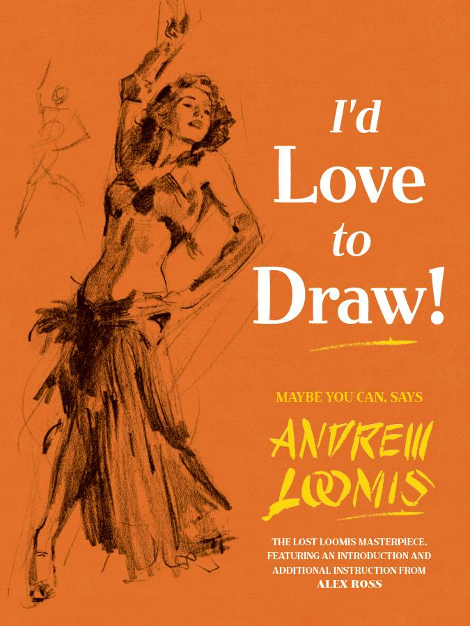 Id Love To Draw By Andrew Loomis Retrenders
