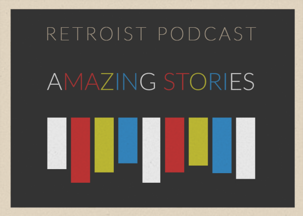Retroist Amazing Stories Podcast