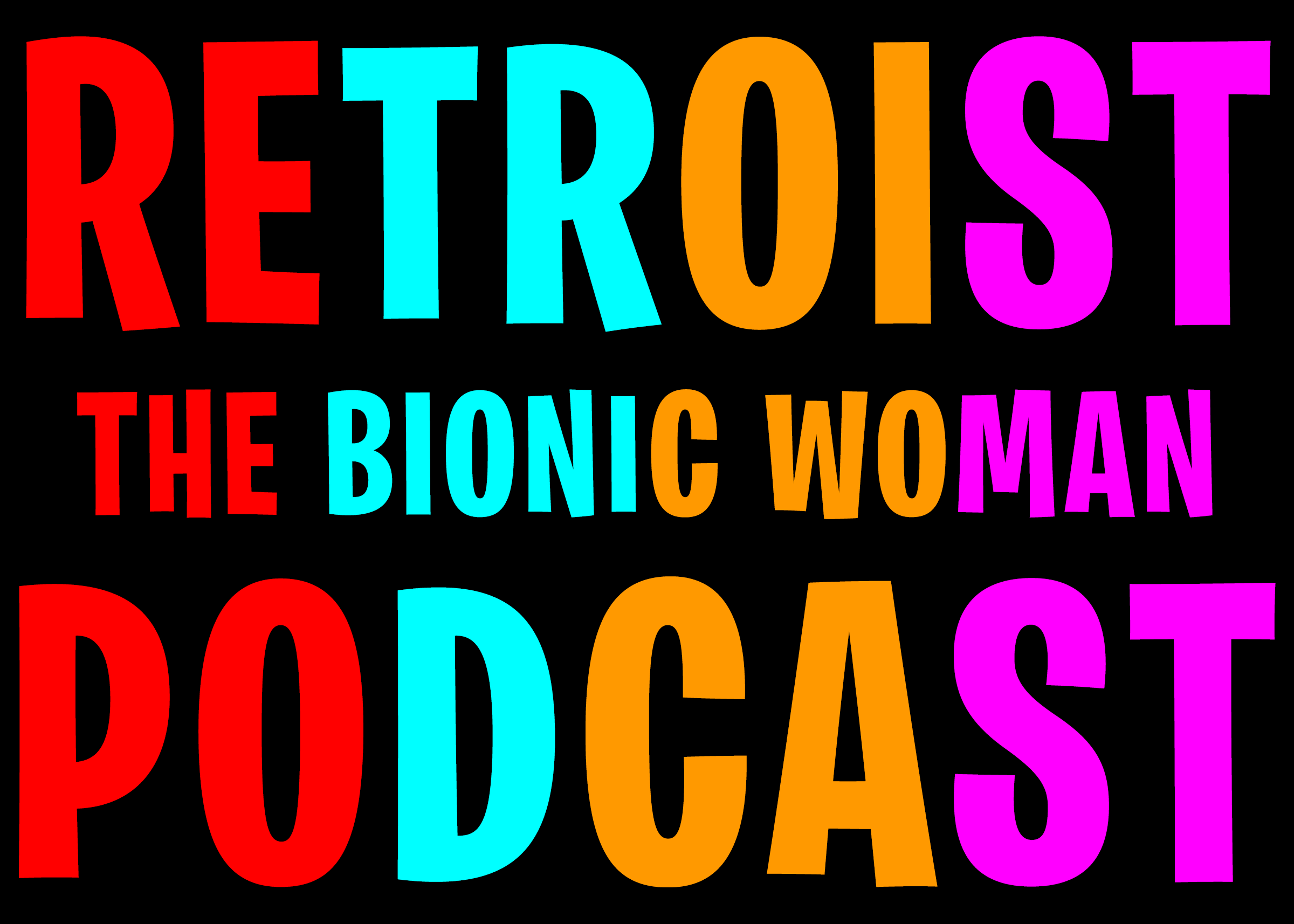 Retroist Bionic Woman Podcast