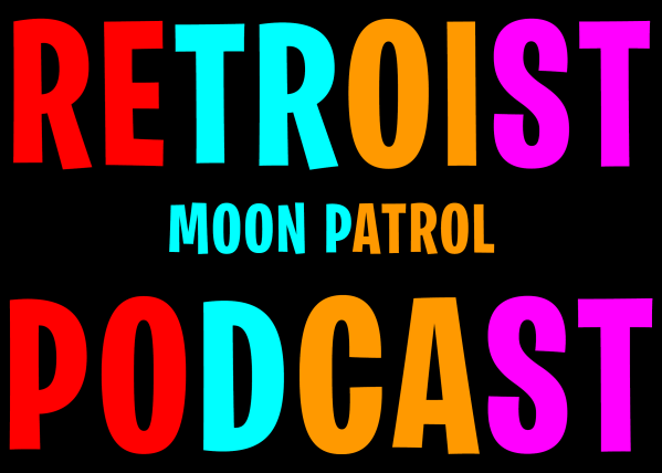 Retroist Moon Patrol Podcast
