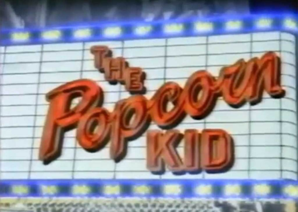 Remember the 1987 TV show, The Popcorn Kid?