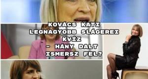Kovács Kati kvíz – hány népszerű dalt ismersz fel?