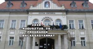 2018. augusztus 20. programok Balassagyarmat