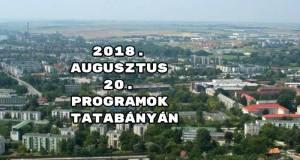 2018. augusztus 20. programok Tatabányán