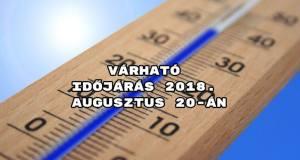 Várható időjárás 2018. augusztus 20-án
