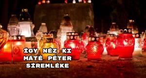 Így néz ki Máté Péter síremléke