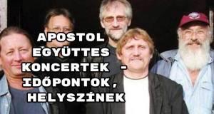 Apostol együttes koncertek - időpontok, helyszínek