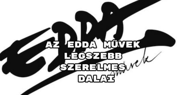 Az Edda Művek legszebb szerelmes dalai