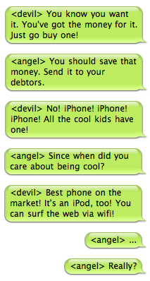 Angel on one shoulder, Devil on the other, on the iPhone
